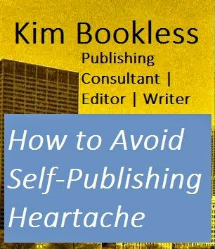 How to Avoid Self-Publishing Heartache – Kim Bookless | Guest Post